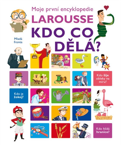 Moje první encyklopedie Larousse - Kdo co dělá?