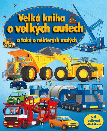 Velká kniha o velkých autech a také o některých malých