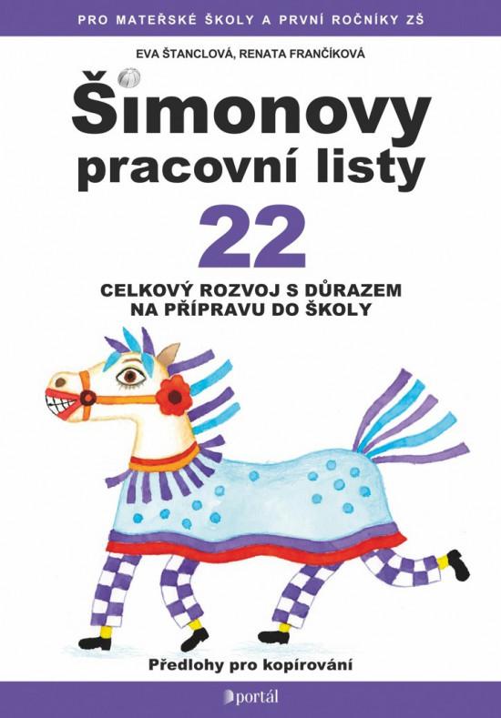 Šimonovy pracovní listy 22 - Celkový rozvoj s důrazem na přípravu do školy
