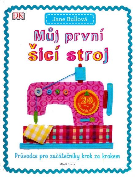 Můj první šicí stroj