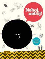 Neboj, neboj! - Velká kniha o strachu nejen pro malé strašpytle