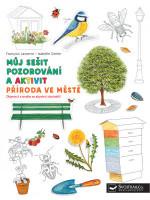Příroda ve městě -  Můj sešit pozorování a aktivit