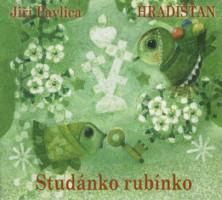 Studánko rubínko - Hradišťan a Jiří Pavlica