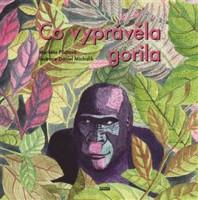 Co vyprávěla gorila