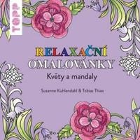 Relaxační omalovánky - květy a mandaly