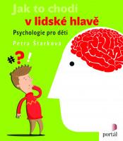 Jak to chodí v lidské hlavě - psychologie pro děti