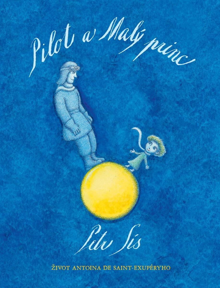 Petr Sís Pilot a Malý princ