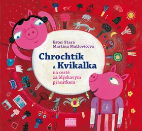 Knihy pro děti Chrochtík a Kvíkalka