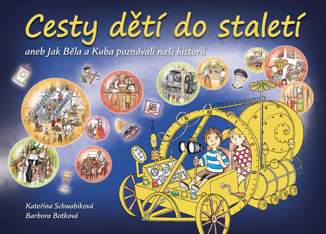 Cesty dětí do staletí - knížka pro děti o českých dějinách